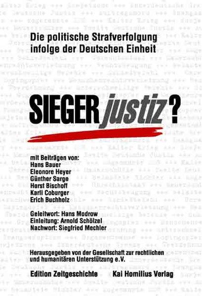 Siegerjustiz? Politische Strafverfolgung infolge der Deutschen Einheit als Buch