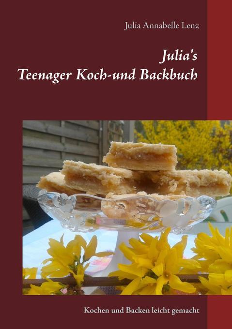 Julia´s Teenager Koch- und Backbuch als Buch vo...