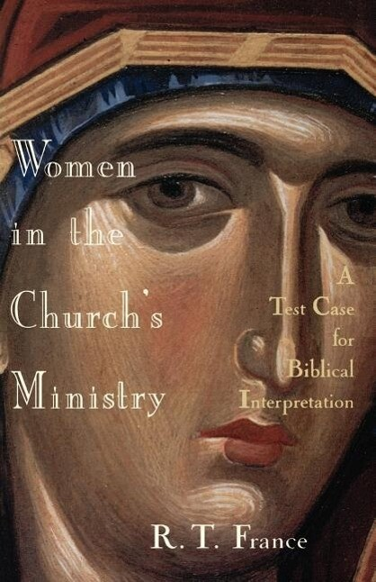 Women in the Church's Ministry: A Test Case for Biblical Hermeneutics als Taschenbuch