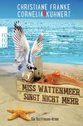 Miss Wattenmeer singt nicht mehr