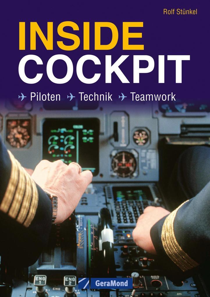 Inside Cockpit - Der Bildband zu Piloten, Techn...