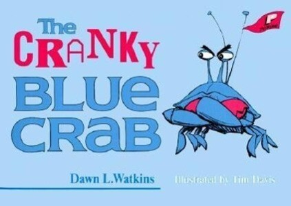 The Cranky Blue Crab: A Tale in Verse als Taschenbuch