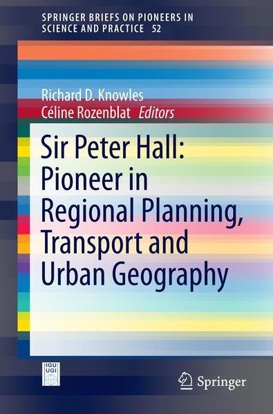 Sir Peter Hall: Pioneer in Regional Planning, Transport and Urban Geography als Buch (kartoniert)