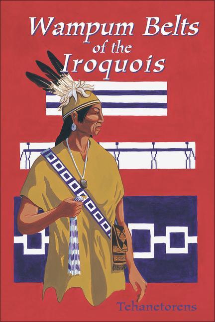 Waumpum Belts of the Iroquois als Taschenbuch