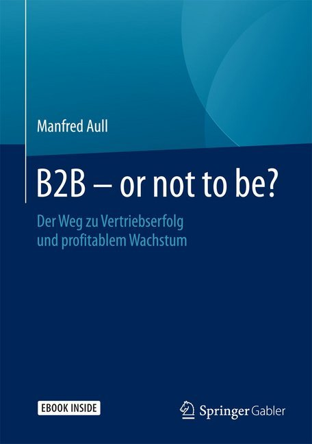 B2B - or not to be? als Buch von Manfred Aull