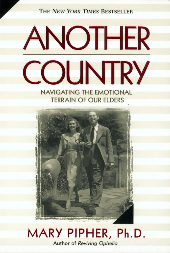 Another Country: Navigating the Emotional Terrain of Our Elders als Taschenbuch