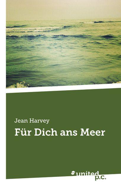 Für Dich ans Meer als Buch von Jean Harvey