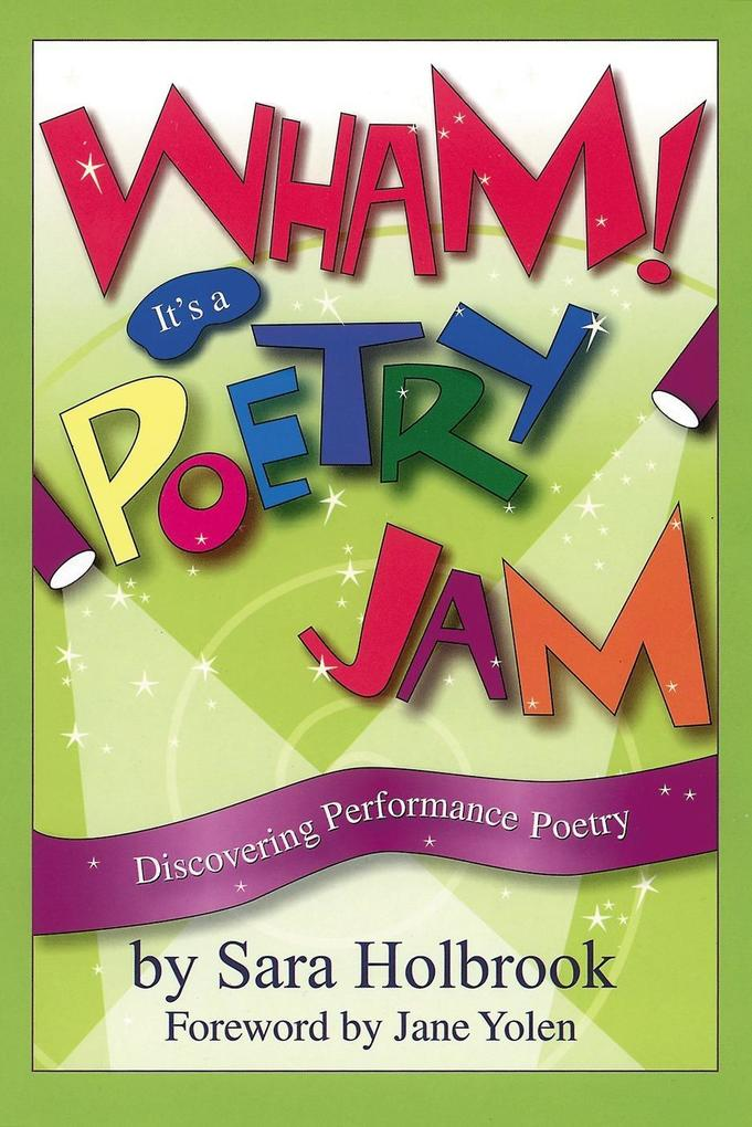 Wham! It's a Poetry Jam: Discovering Performance Poetry als Buch