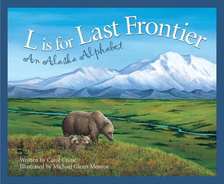 L Is for Last Frontier: An Alaska Alphabet als Buch