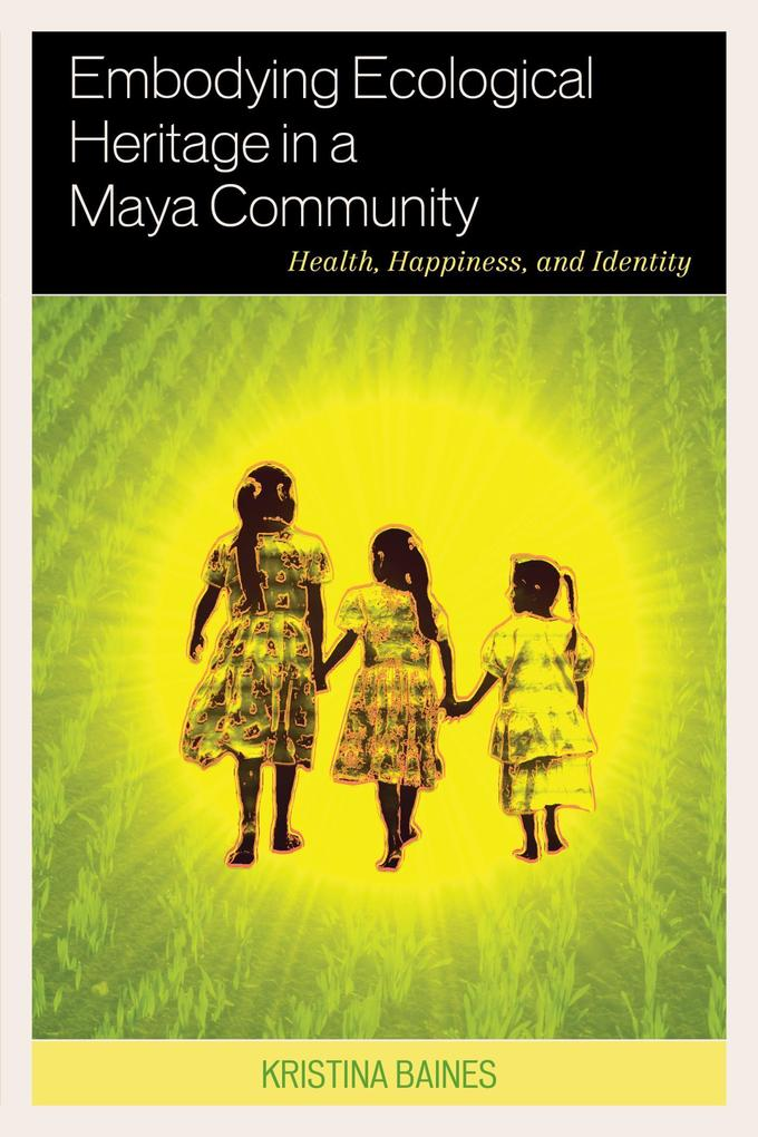 Embodying Ecological Heritage in a Maya Communi...