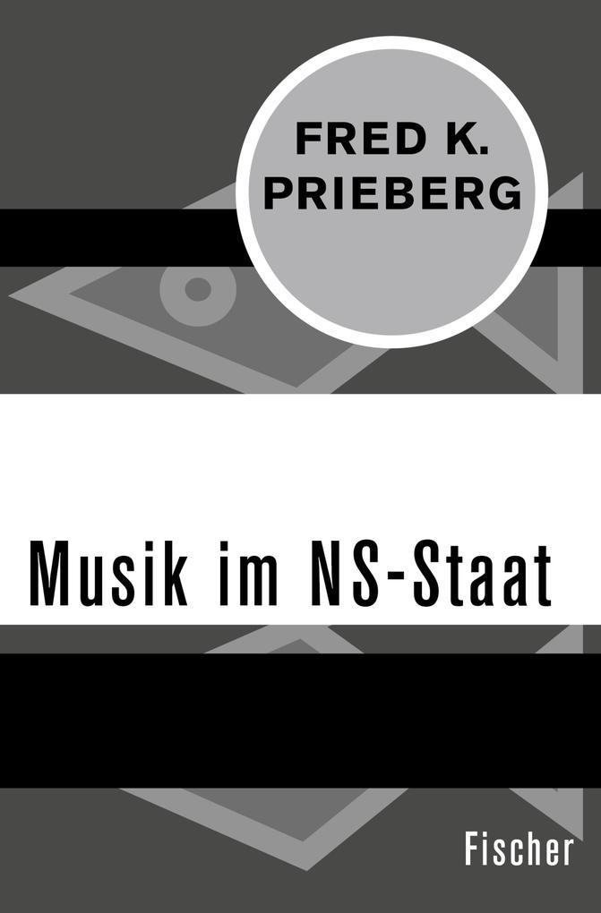 Musik im NS-Staat als eBook Download von Fred K...