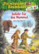 Das magische Baumhaus junior 07- Gefahr für das Mammut