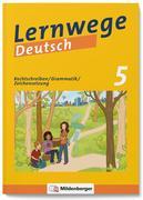 Lernwege Deutsch 1: Rechtschreibung - Grammatik - Zeichensetzung 5 (mit Lösungsheft)