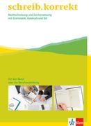 schreib.korrekt / Arbeitsheft für Menschen im Beruf oder in der Berufsausbildung bzw. Weiterbildung