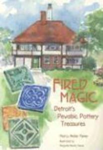 Fired Magic: Detroit's Pewabic Pottery Treasures als Taschenbuch