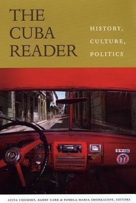 The Cuba Reader: History, Culture, Politics als Taschenbuch