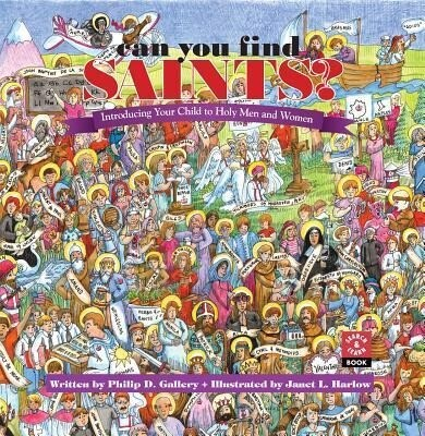Can You Find Saints?: Introducing Your Child to Holy Men and Women als Buch (gebunden)
