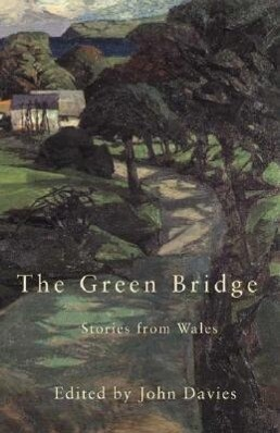 The Green Bridge: Stories from Wales als Taschenbuch
