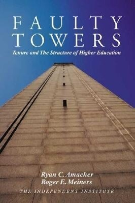 Faulty Towers: Tenure and the Structure of Higher Education als Taschenbuch