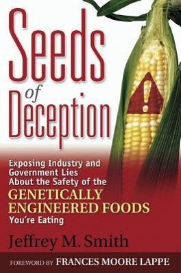 Seeds of Deception: Exposing Industry and Government Lies about the Safety of the Genetically Engineered Foods You're Eating als Taschenbuch