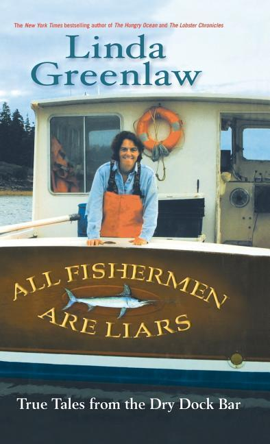 All Fishermen Are Liars: True Tales from the Dry Dock Bar als Buch