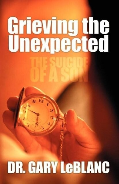 Grieving the Unexpected: The Suicide of a Son als Taschenbuch