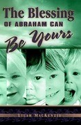 The Blessing of Abraham Can Be Yours