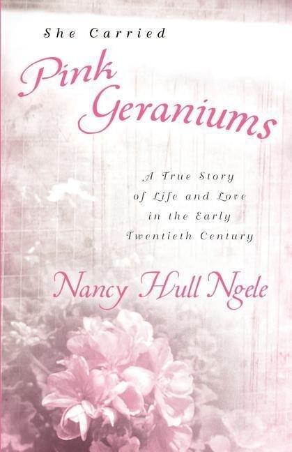She Carried Pink Geraniums als Taschenbuch