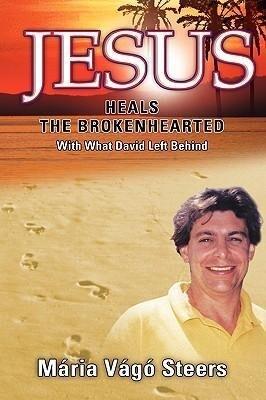 Jesus Heals the Brokenhearted als Buch