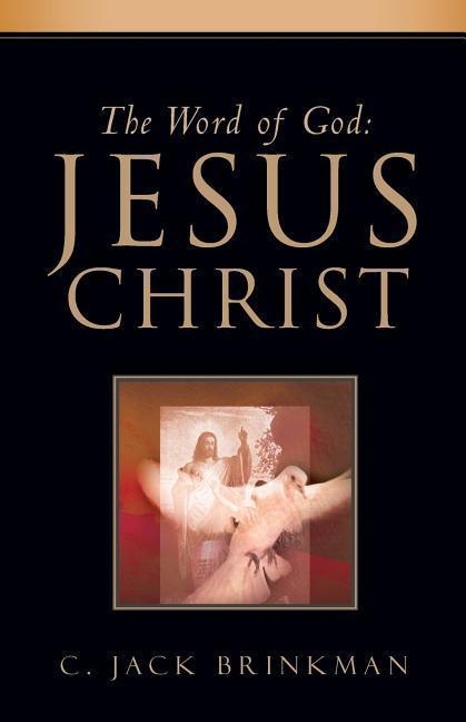 The Word of God: Jesus Christ als Taschenbuch