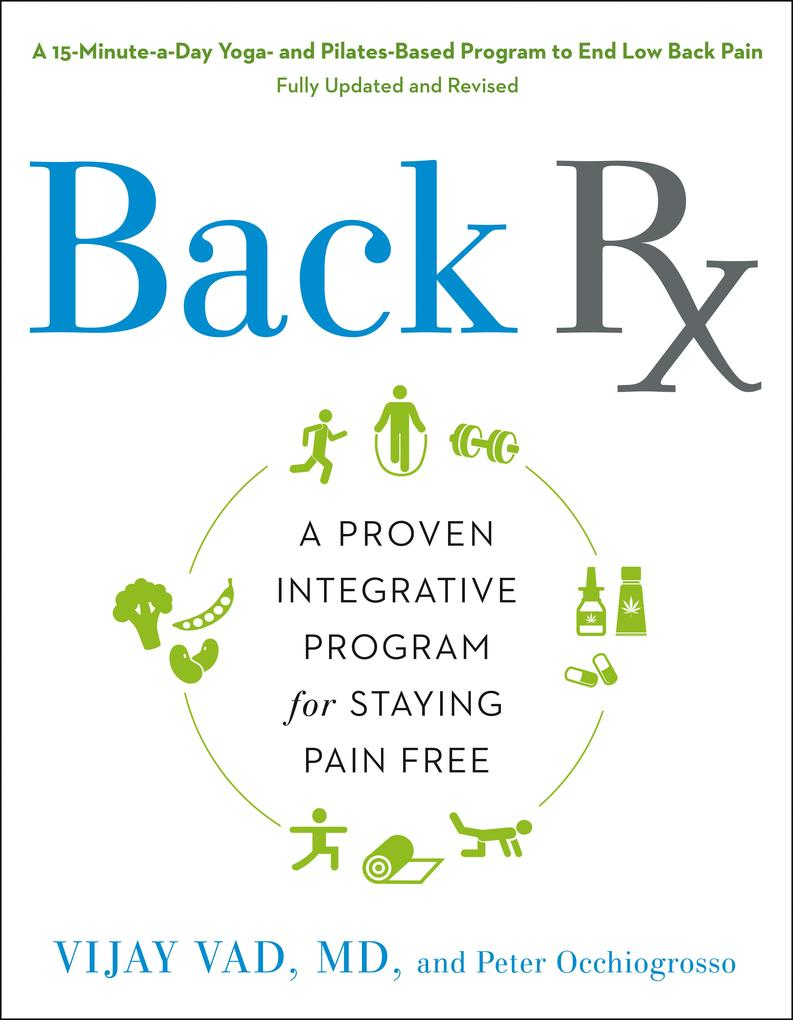 Back RX: A 15-Minute-A-Day Yoga- And Pilates-Based Program to End Low Back Pain als Taschenbuch
