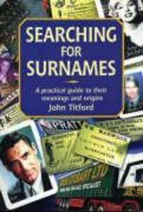Searching for Surnames: A Practical Guide to Their Meanings and Origins als Taschenbuch
