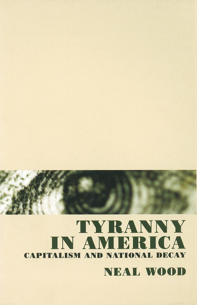 Tyranny in America: Capitalism and National Decay als Buch
