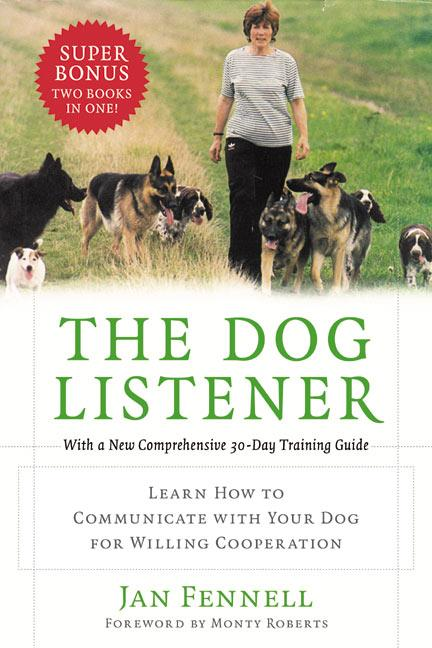The Dog Listener: Learn How to Communicate with Your Dog for Willing Cooperation als Taschenbuch