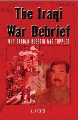Iraqi War Debrief: Why Saddam Hussein Was Toppled als Taschenbuch