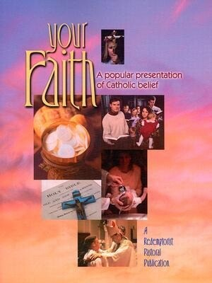 Your Faith: A Popular Presentation of Catholic Belief als Taschenbuch