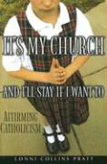 It's My Church and I'll Stay If I Want to: Affirming Catholicism als Buch