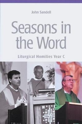 Seasons in the Word: Liturgical Homilies Year C als Taschenbuch