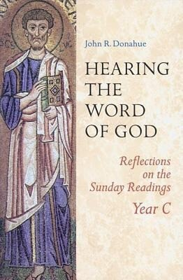 Hearing the Word of God: Reflections on the Sunday Readings Year C als Taschenbuch