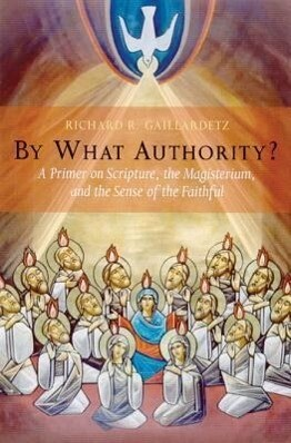 By What Authority?: A Primer on Scripture, the Magisterium, and the Sense of the Faithful als Taschenbuch