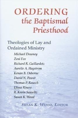 Ordering the Baptismal Priesthood als Taschenbuch