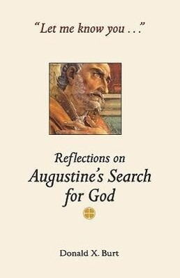 Let Me Know You...: Reflections on Augustine's Search for God als Taschenbuch
