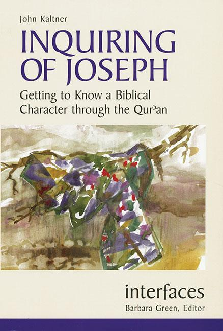 Inquiring of Joseph: Getting to Know a Biblical Character Through the Qur'an als Taschenbuch
