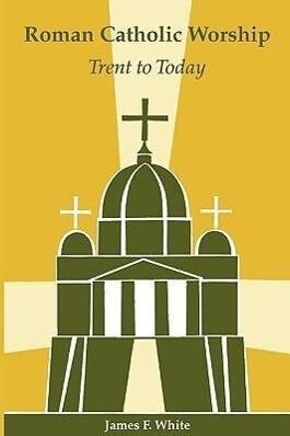 Roman Catholic Worship: Trent to Today als Taschenbuch