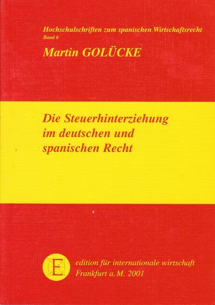 Die Steuerhinterziehung im deutschen und spanischen Recht als Buch