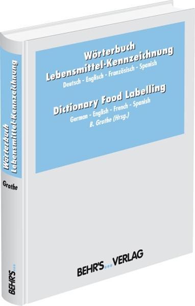 Wörterbuch Lebensmittel-Kennzeichnung. Dictionary Food Labelling als Buch
