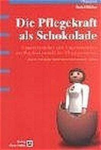 Die Pflegekraft als Schokolade als Buch