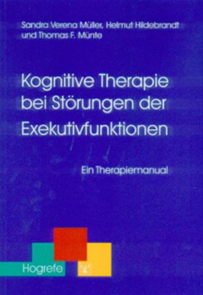 Kognitive Therapie bei Störungen der Exekutivfunktionen als Buch