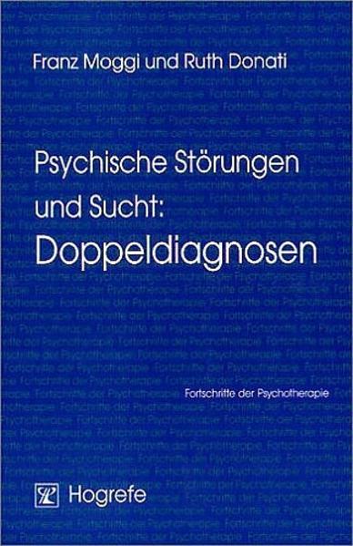 Psychische Störungen und Sucht: Doppeldiagnosen als Buch