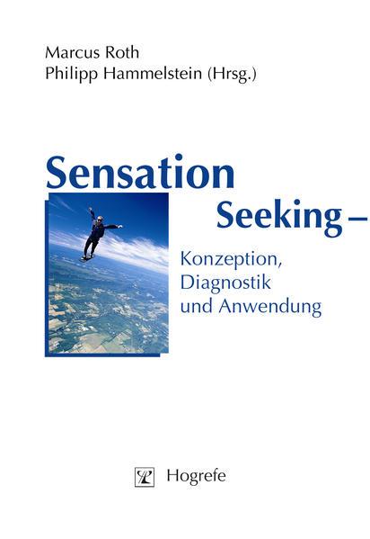 Sensation Seeking - Konzeption, Diagnostik und Anwendung als Buch
